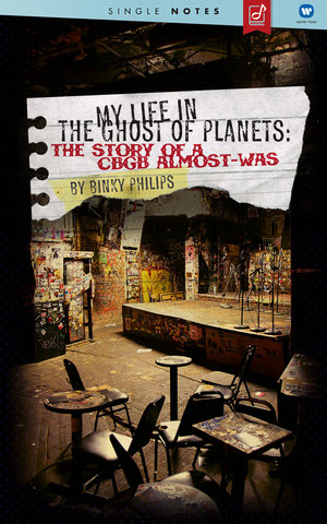 Binky Philips amp Rhino Records Release My Life In The Ghost of Planets The Story of a CBGB Almost-Was